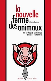 Olivier Babeau la nouvelle ferme des animaux