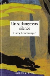 Un si dangereux silence Harry Koumrouyan