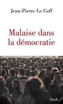 malaise dans la démocratie Le Goff