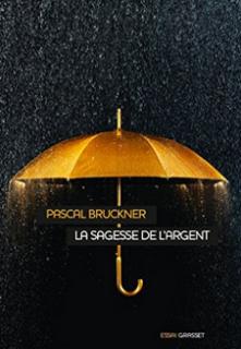 La sagesse de l'argent Pascal Bruckner