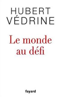 Hubert Védrine Le Monde au défi