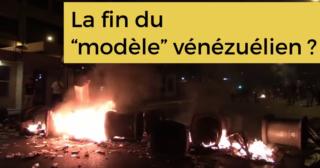 La fin du « modèle vénézuélien » ? (video)