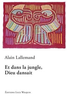 Alain Lallemand et dans la jungle dieu dansait