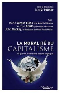 La moralité du capitalisme Tom Palmer