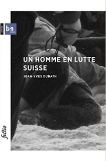 un homme en lutte suisse jean yves dubath