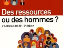 Des ressources ou des hommes ? L'Antibible des RH