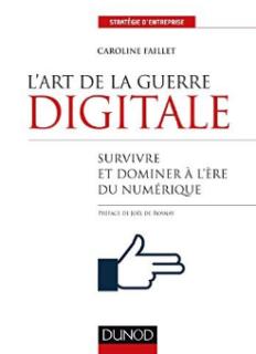 L'art de la guerre digitale, de Caroline Faillet