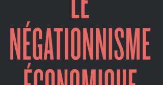 Le spectre du «négationnisme économique» hante-t-il la France ?