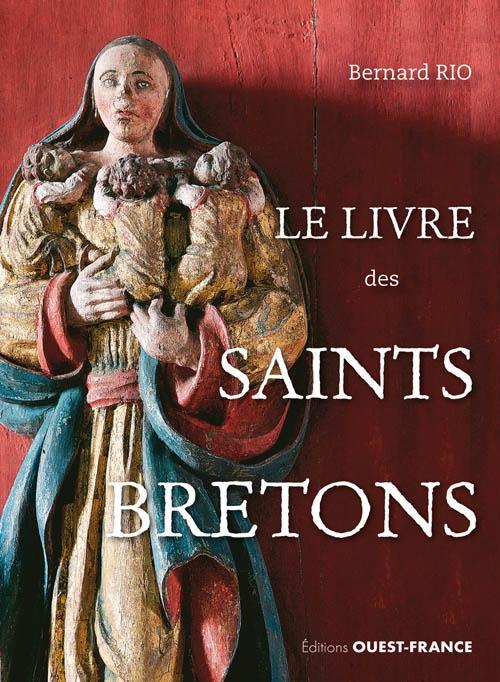 le livre des saints bretons de bernard rio contrepoints. Black Bedroom Furniture Sets. Home Design Ideas