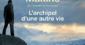 L'archipel d'une autre vie, d'Andreï Makine