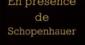 En présence de Schopenhauer, de Michel Houellebecq
